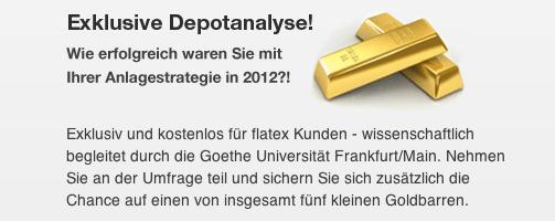 Flatex – Wie erfolgreich waren Sie mit Ihrer Anlagestrategie 2012? Individueller Depotüberblick plus Chance auf einen von 5 kleinen Goldbarren